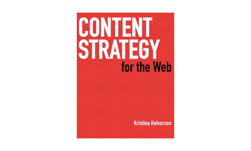 Content Strategy for the Web book, by Kristina Halvorson