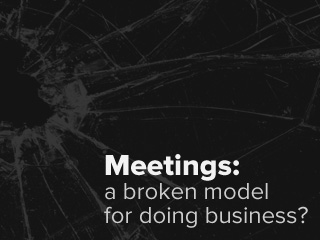 Are Meetings Broken, or are Other Problems Being Overlooked?