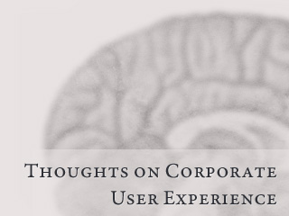 Thoughts on Corporate User Experience