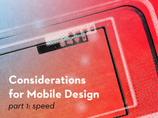 Considerations for Mobile Design (Part 1): Speed
