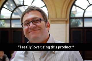 Dan Saffer says 'I really love using this product'