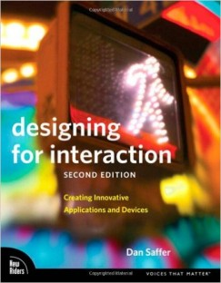 Designing for Interaction: Creating Innovative Applications and Devices (2nd Edition)