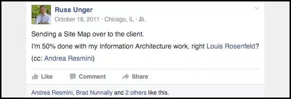 A Facebook comment reading Sending a Site Map over to the client. I'm 50% done with my information architecture work, right Louis Rosenfeld?