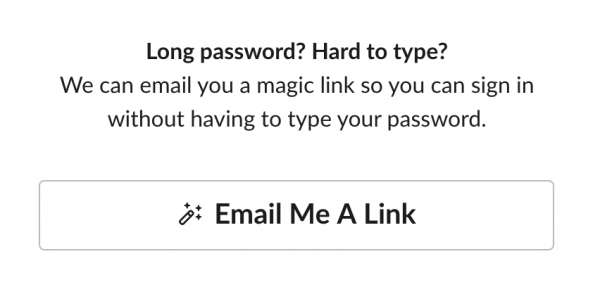 black and white message with a button offering to email a user a magic sign in link