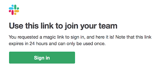 clip of the magic sign in link email that slack sends instead of typing a password